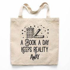 A book a day keeps reality away tote bag.