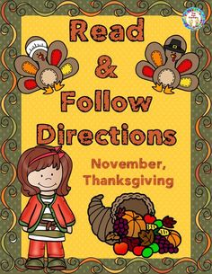 Read and Follow Directions Coloring Activity for November and Thanksgiving. This following directions resource is perfect to use during Small Group instruction with your PK-K students or to use as an independent reading activity for 1st-2nd graders. It also makes a great center activity with instructions included.There are 2 different activities included. Thanksgiving Feast Scene Turkey
