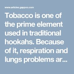 Tobacco is one of the prime element used in traditional hookahs. Because of it, respiration and lungs problems are faced by many people. In short, traditional hookahs are more dangerous and severe than today's flavored hookahs. Modern hookah's from head shop Tampa gives an ultimate experience of smoking to you.