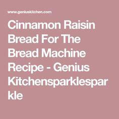 Hitachi hb b102 recipe booklet bread machine recipes pinterest cinnamon raisin bread for the bread machine fandeluxe Choice Image