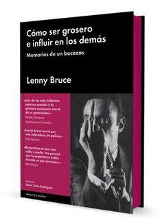 Lenny Bruce escribió este libro espoleado por Hugh Hefner, que lo publicó por…
