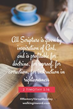 All Scripture is given by inspiration of God, and is profitable for doctrine, for reproof, for correction, for instruction in righteousness 2 Timothy 3:16 Memory Verse Monday - Week 38