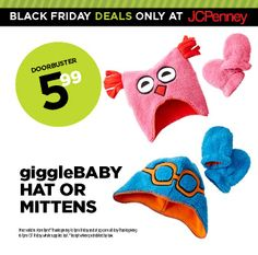 JCPenney Black Friday Deal. This deal is sure to make you giggle for giggleBaby hat or mittens at $5.99 each.