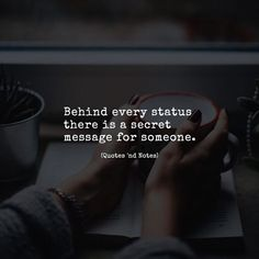 Behind every status there is a secret message for someone. via (http://ift.tt/2zuRXoQ)