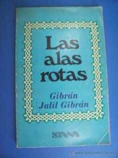 GIBRÁN JALIL GIBRÁN - 1983 - LAS ALAS ROTAS - DIANA, EDITORIAL (Libros de Lance - Pensamiento - Filosofía)