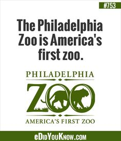 http://edidyouknow.com/did-you-know-753/ The Philadelphia Zoo is America's first zoo.