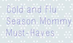 Cold and Flu Season Mommy Must Haves - Enter to win the NEW Behind Ear Thermometer (a personal fave) MSRP $69.99 http://babylishadvice.com/?p=1362