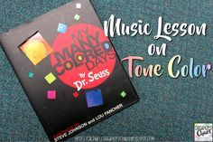 Music Lesson for My Many Colored Days Book by Dr Seuss: elementary music lesson plan to teach tone color / timbre. Organized Chaos. Great way to explore timbre / tone color and how different sounds can communicate different moods. Great way to help kids talk about emotions.