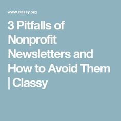 The nonprofit newsletter is a mainstay of nonprofit communications, but they are easily ignored. How to solve 3 common problems and revamp your newsletter. Non Profit, Email Marketing, Fundraising, Classy, Hustle, Pug, Chic, Fundraisers, Hustle Dance