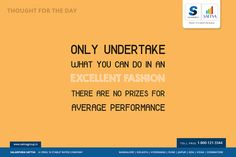 """#SalarpuriaSattva #Thoughtfortheday  """"Only undertake what you can do in an excellent fashion. There are no prizes for average performance."""""""