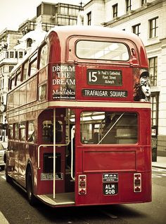 London Bus. Riding on top of one of these in the summer--twice! jetlagged and confused-- and becoming intoxicated from the fumes.