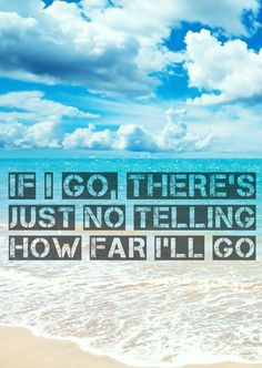 """If I go, there's just no telling how far I'll go."" #moana #disney #disneyquotes #moviequotes #quote"