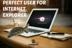 Perfect user for internet explorer #humor #socialmedia #WSSCPT