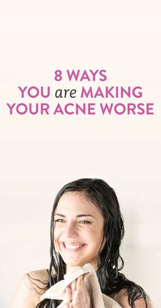 things that are bad for your acne