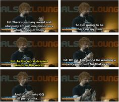 Oh trust me Ed, we all had the same reaction to GQ.  I CANNOT BELIEVE I WAS THERE FOR THAT I LOVE YOU ED