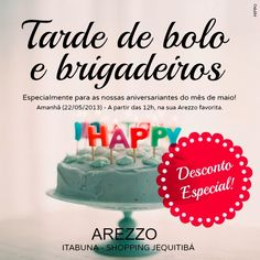 Uma tarde especial para as clientes aniversariantes do mês em AREZZO Itabuna| Bahia.