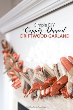 DIY Copper-Dipped Driftwood Garland: Create a Holiday Mantel with Us! DIY Copper-Dipped Driftwood Garland: Create a Holiday Mantel with Us! Crafts For Teens To Make, Crafts To Sell, Easy Crafts, Diy And Crafts, Easy Diy, Simple Diy, Driftwood Wall Art, Painted Driftwood, Driftwood Projects