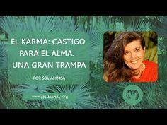 COMO SALIR DE LA RUEDA DEL KARMA (Parte 1): CASTIGO PARA EL ALMA. ¡¡¡UNA...