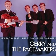 Gerry and the Pacemakers - Sang one of my favourite songs, 'Don't Let the Sun Catch You Crying', a favourite of my brother's, 'Ferry Across the Mersey', and of course, the legendary 'You'll Never Walk Alone'