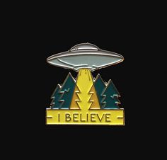 UFO Enamel Pin - I Believe