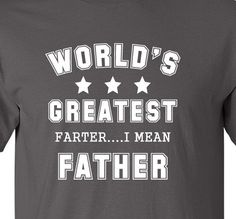 Worlds Greatest Father Farter Men's T-shirt  Men Clothing Father's Day Gift Shirt For Dad Best Dad Ever Gift For Dad Fathers day gift Funny on Etsy, $12.95