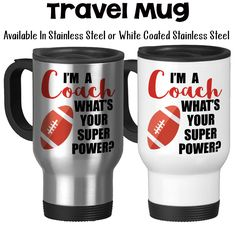 I'm A Football Coach What's Your Super Power Coaching Coach's Mug Gifts For Coaches Football Mug Travel Mug