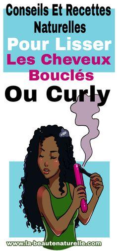 Conseils et recettes naturelles pour lisser les cheveux bouclés ou curly #lisser #cheveux