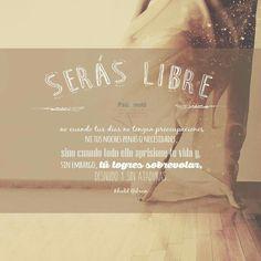 Seras libre.. Khalil Gibran