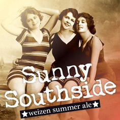 Sunny Southside is an easy to drink, light weizen summer ale. But it's still a beer with a significant taste of mellow spicy German hop and fruity sunny orange.