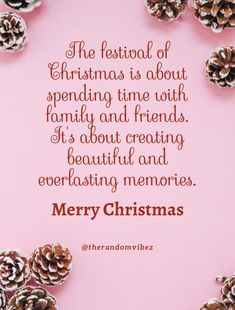 The festival of Christmas is about spending time with family and friends. It's about creating beautiful and everlasting memories. Merry Christmas! #Christmasquotes #Merrychristmasquotes #Shortchristmasquotes #2020Christmasquotes #Merrychristmas2020quotes #Christmasgreetings #Inspirationalchristmasquotes #Cutechristmasquotes #Christmasquotesforfriends #Warmchristmaswishes #Bestchristmasquotes #Christmasbiblequotes #Christmaswishesforfamily #Christmascaptions #Merrychristmasimages #therandomvibez Christmas Wishes For Family, Short Christmas Quotes, Christmas Quotes Images, Christmas Quotes For Friends, Christmas Captions, Christmas Bible, Merry Christmas Images, Christmas Sayings, Christmas Greeting Cards