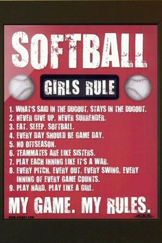 Girls Softball Rules to live by Softball Rules, Softball Workouts, Softball Crafts, Softball Players, Girls Softball, Fastpitch Softball, Lacrosse, Softball Stuff, Softball Things