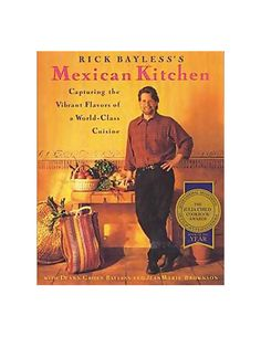 1996: Rick Bayless's Mexican Kitchen, by Rick Bayless