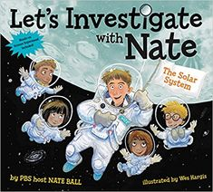 Let's Investigate with Nate #2: The Solar System: Nate Ball, Wes Hargis: 9780062357434: Amazon.com: Books