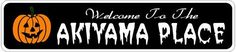 AKIYAMA PLACE Lastname Halloween Sign - Welcome to Scary Decor, Autumn, Aluminum - 4 x 18 Inches by The Lizton Sign Shop. $12.99. Aluminum Brand New Sign. Rounded Corners. Great Gift Idea. 4 x 18 Inches. Predrillied for Hanging. AKIYAMA PLACE Lastname Halloween Sign - Welcome to Scary Decor, Autumn, Aluminum 4 x 18 Inches - Aluminum personalized brand new sign for your Autumn and Halloween Decor. Made of aluminum and high quality lettering and graphics. Made to last for years...