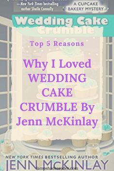 Top 5 Reasons: Wedding Cake Crumble by Jen McKinlay