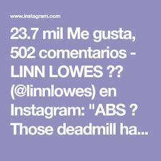 "23.7 mil Me gusta, 502 comentarios - LINN LOWES 🇸🇪 (@linnlowes) en Instagram: ""ABS 🔥 Those deadmill handwalks between every ab exercise killed me! Deadmill meaning the treadmill…"" Treadmill, Lowes, Meant To Be, Abs, Workouts, Exercise, Let It Be, Instagram, Fitness"
