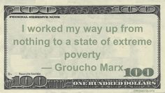 Groucho Marx Funny Money Quote: Some people work ver hard for their entire lives to amount to nothing, living in poverty