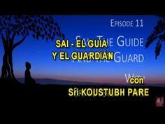 SATSANG - Epis 11_SAI EL GUÍA Y EL GUARDIÁN.
