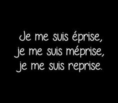 I fell in love, I got it wrong, I recovered. French Words, French Quotes, Favorite Quotes, Best Quotes, Funny Quotes, Citation Pinterest, Sweet Words, Learn French, Positive Attitude