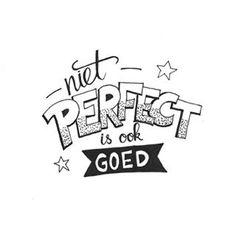 Niet perfect is ook goed! Voor alle perfectionisten op IG. #letterart #lettering #handtype #handlettering #moderncalligraphy #marijketekent #quote #spreuk #perfect #doodle #sketch #illustratie #illustration @mausandmore