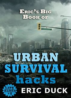 Free at the time of posting: Eric's Big Book of Urban Survival Hacks (affiliate link)