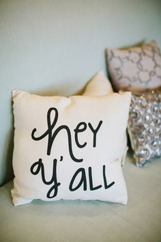 """hey y'all"" pillow 
