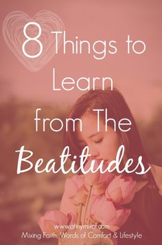 8 Things to Learn from the Beatitudes http://www.atinymixof.com/encouragement/8-things-to-learn-from-the-beatitudes-free-cards/