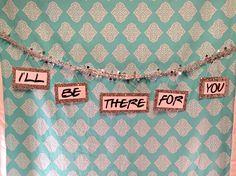 F•R•I•E•N•D•S theme birthday party; DIY banner