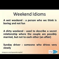 Learn this weekend idioms and use the in your conversation. English Idioms, English Words, English Language, Secret Relationship, Idioms And Phrases, Meeting New People, Learn English, Conversation, Learning