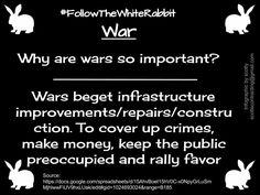 Why are Wars so important? #followthewhiterabbit