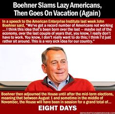 Boehner Slams Lazy Americans, Then Goes On Vacation (Again)