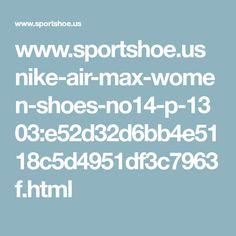 www.sportshoe.us nike-air-max-women-shoes-no14-p-1303:e52d32d6bb4e5118c5d4951df3c7963f.html
