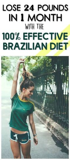 Lose 24 Pounds In 1 Month With The 100% Effective Brazilian Diet