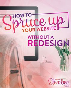 How to spruce up your website without a redesign